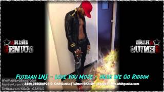Fusbaan LNJ - Love You More [Here We Go Riddim] March 2014
