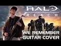 We Remember - Guitar Cover (Halo Reach Metal Tribute)