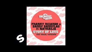 Franky Rizardo & Barry Barrylas ft Nathasja - Story Of Love ( Blacktron Remix)