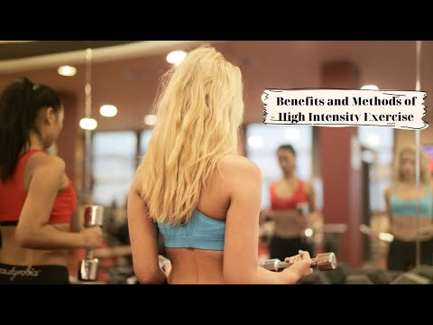 Benefits and methods of high intensity exercise