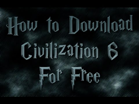 Free Download Civilization 6 Mega Sync | How to download Civilization VI Free for PC