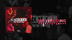 La Rouge - We Yere Ding