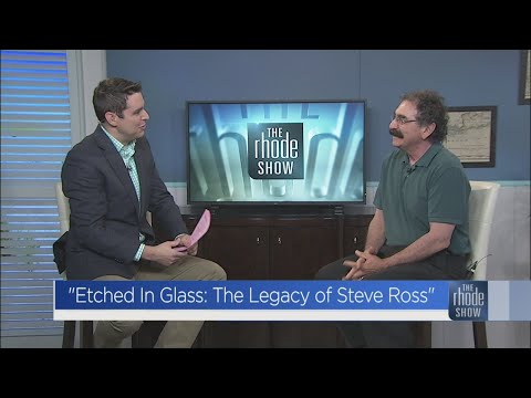 'Etched In Glass: The Legacy of Steve Ross'