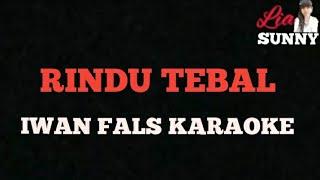 RINDU TEBAL | IWAN FALS | KARAOKE