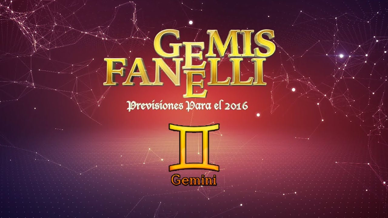 Géminis - Previsiones para el 2016 de Gemis Fanelli
