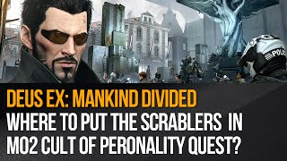 Deus Ex: Mankind Divided - Cult of Personality -  Scramblers and debate with Richard?