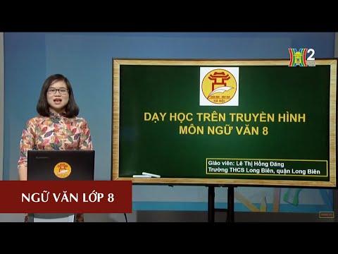MÔN NGỮ VĂN - LỚP 8   VIẾT ĐOẠN VĂN TRÌNH BÀY LUẬN ĐIỂM   10H00 NGÀY 06.05.2020   HANOITV