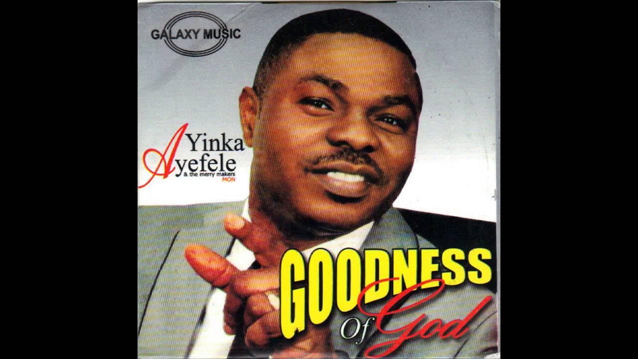 Download Yinka Ayefele - Goodness of God