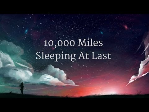 Sleeping At Last - 10,000 Miles (Lyrics)