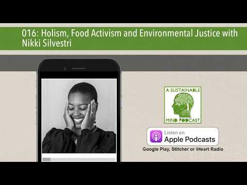 016: Holism, Food Activism and Environmental Justice with Nikki Silvestri