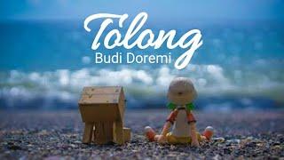 Tolong - Budi Doremi (lirik)
