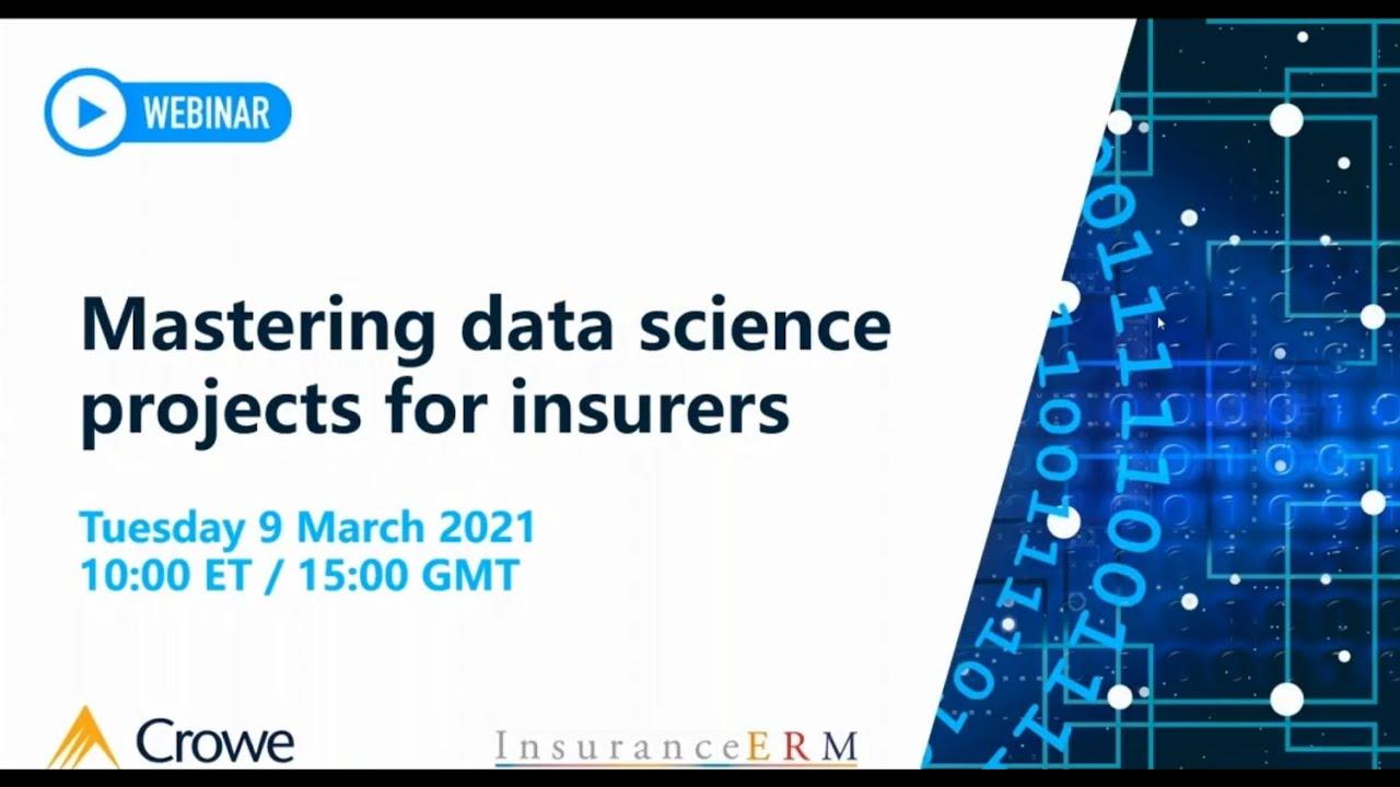 Mastering Data Science Projects for Insurers - InsuranceERM webinar