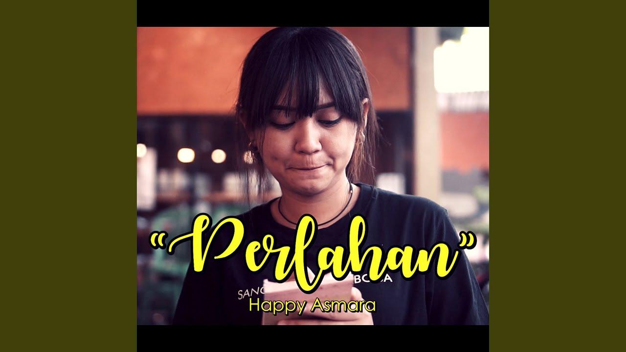 3 70 Mb Download Lagu Happy Asmara Perlahan Mp3 Gratis Cepat