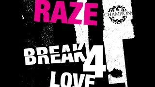 Raze - Break 4 Love Lyrics