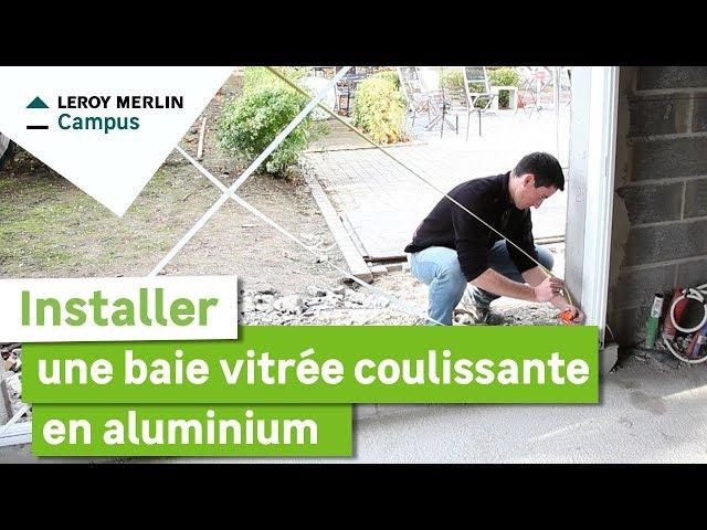 Comment Installer Une Baie Vitrée Coulissante En Aluminium