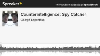 Counterintelligence; Spy Catcher (made with Spreaker)