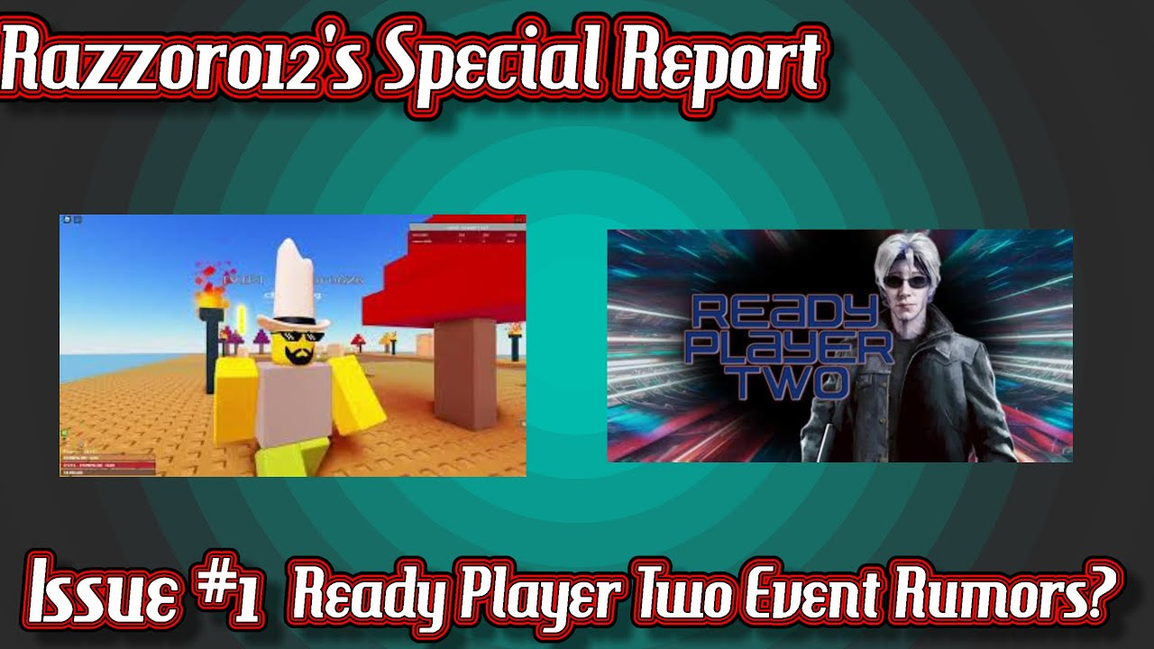 razzor012 special report ready player two roblox event rumors youtube youtube