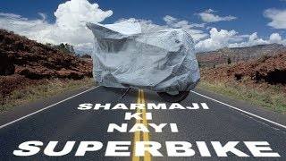 Sharmaji Ki Nayi SuperBike ????