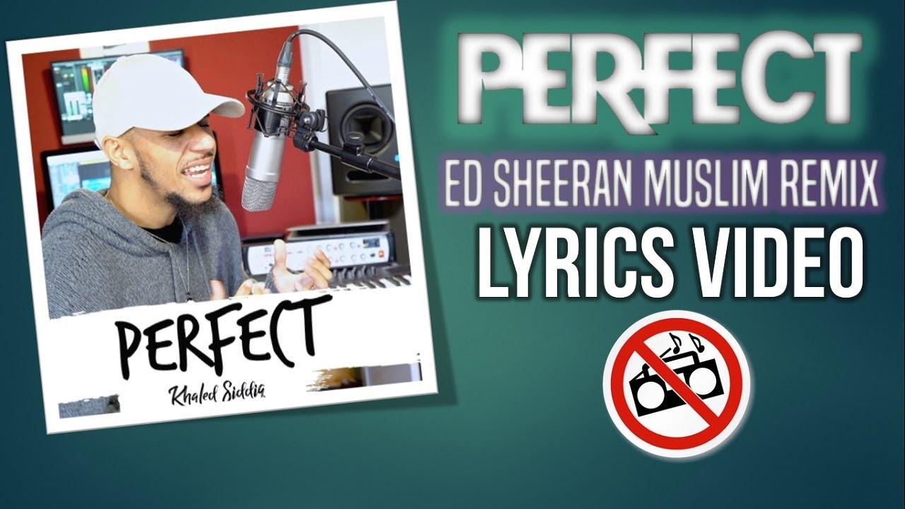 Khaled Siddiq Perfect Ed Sheeran Muslim Remix Lyrics Video Vocals Only