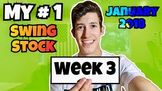 My #1 Swing Stock For January Week 3 2018 | Stock Market