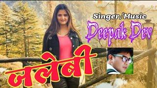 Jalebi || Anjali Raghav Deepak Dev || New Dj Song
