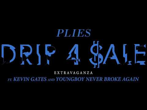 Plies x NBA YoungBoy x Kevin Gates – Drip For Sale (Extravaganza) [Remix]
