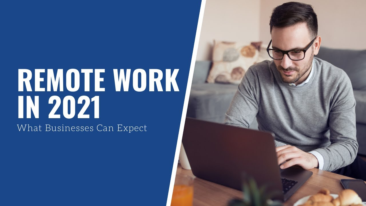 The Future of Remote Work in 2021