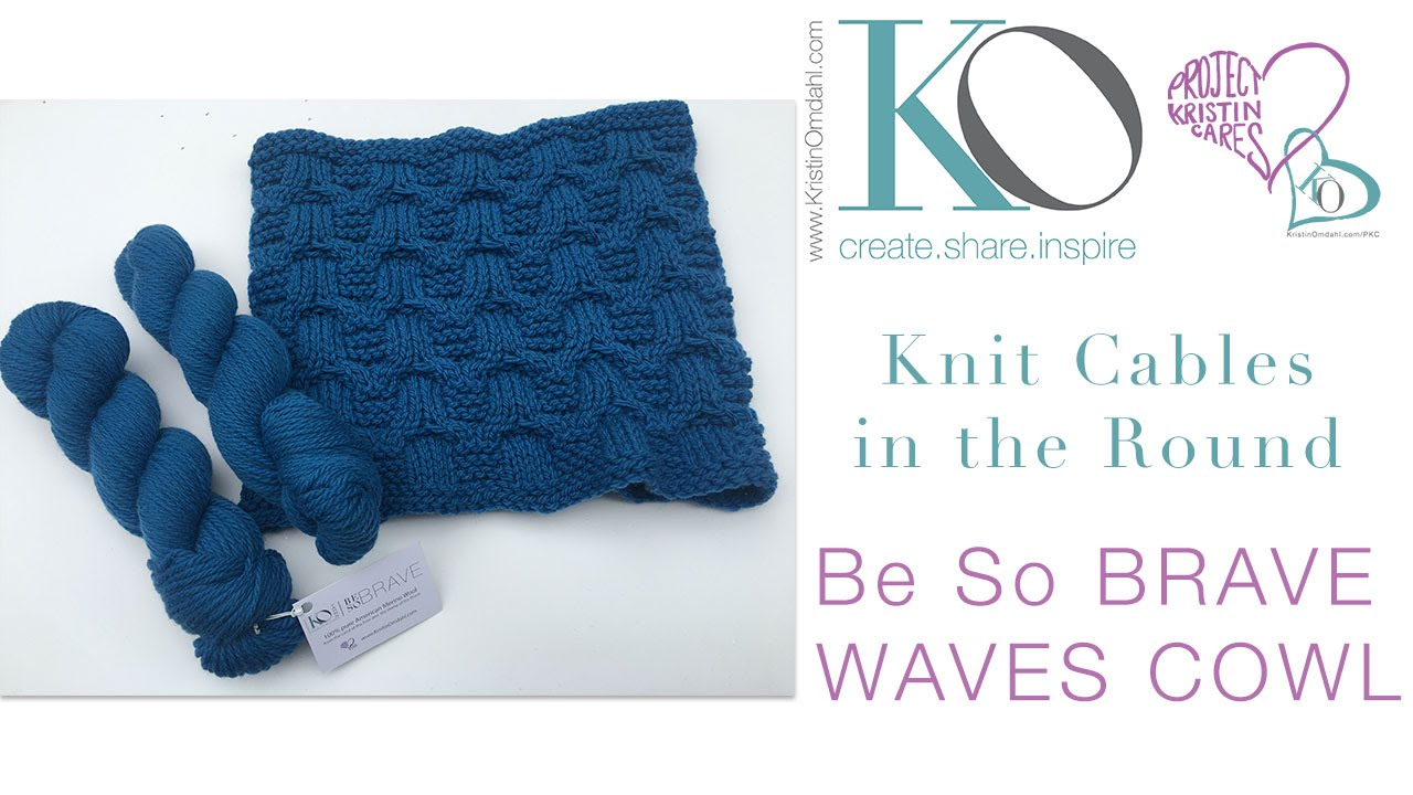 How to Knit Cable Cowl in the Round with Be So Brave Yarn - YouTube
