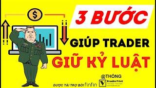 3 Bước Trở Thành Trader Có Kỷ Luật