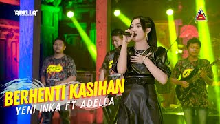 Yeni Inka ft. Adella - Berhenti Kasihan (Official Music Video ANEKA SAFARI)