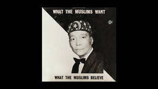 What The Muslims Want/What The Muslims Believe