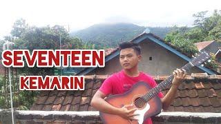 SEVENTEEN - KEMARIN | COVER ARYA SAPUTRA ( VIDIO CLIP + LIRIK )