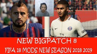 FIFA 19 MODS FOR FIFA 18  -- BIGPATCH 8 MODS BY IYASZAEN -- NEW FACE , NEW KITS, AND MANY MORE