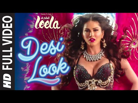 'desi-look'-full-video-song-|-sunny-leone-|-kanika-kapoor-|-ek-paheli-leela