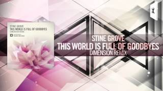 Stine Grove - This World Is Full of Goodbyes (Dimension Remix) Amsterdam Trance #ASOT735