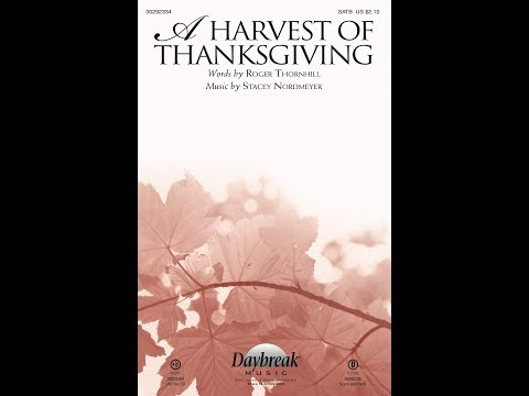 A HARVEST OF THANKSGIVING (SATB Choir) - Roger Thornhill/Stacey Nordmeyer mp3
