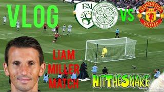 Liam Miller - Ireland/Celtic VS Man Utd VLOG! Goals And Highlights