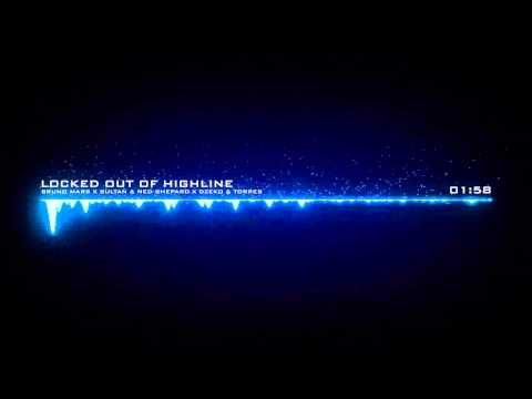 Bruno Mars vs. Sultan & Ned Shepard vs. Dzeko & Torres - Locked Out Of Highline (Hiddenly Mashup)