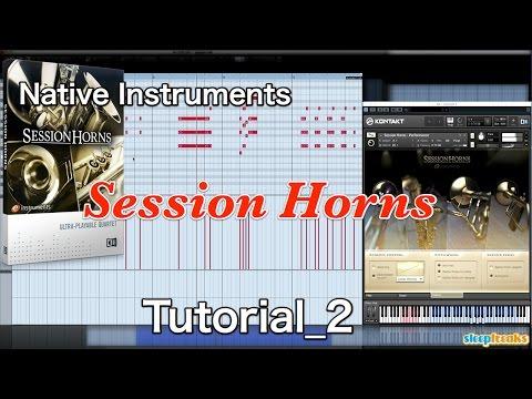 Native Instruments Session Hornsの使い方② 打ち込みテクニック(Sleepfreaks DTMスクール)