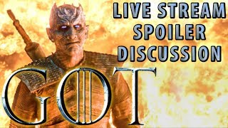 Game of Thrones Season 8 (Ep. 1, 2, 3) Spoiler Discussion Live Stream