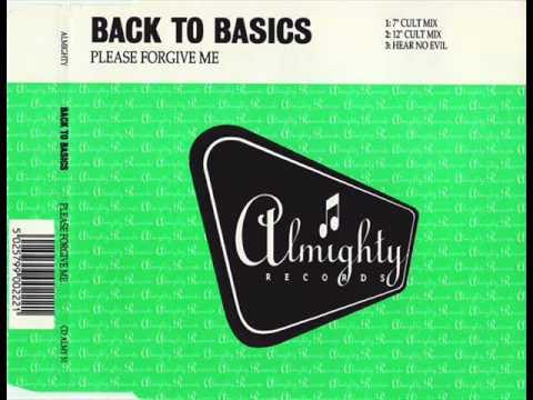 Back To Basics - Please Forgive Me