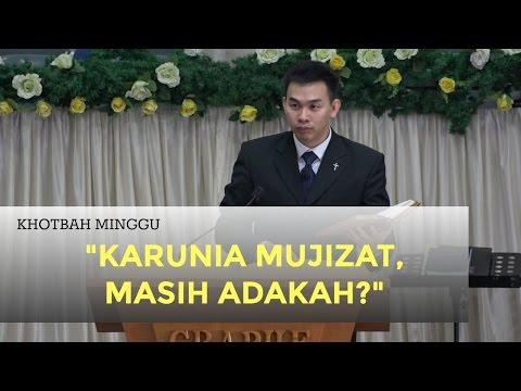 Kebaktian Minggu Pagi: KARUNIA MUJIZAT, MASIH ADAKAH - Dr. Andrew M. Liauw