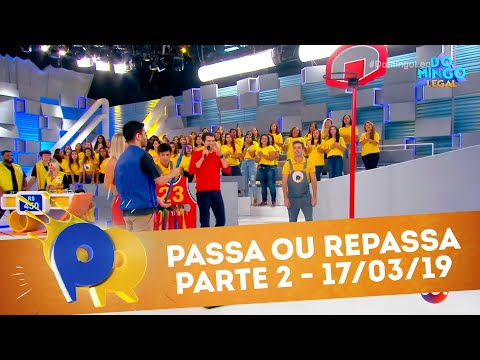 Passa ou Repassa - Parte 2 | Domingo Legal (17/03/19)