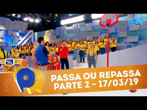 Passa ou Repassa - Parte 2 | Domingo Legal (17/03/19)