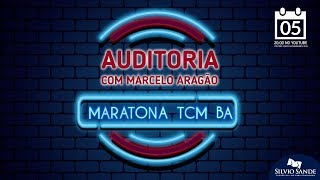 MARATONA TCM BA: Auditoria com Marcelo Aragão