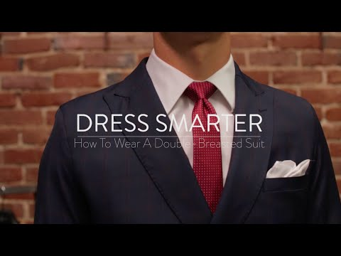 Dress Smarter: How To Wear A Double-Breasted Suit