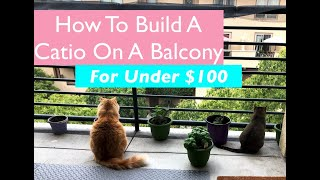 How To Build A Catio On A Balcony For Under $100