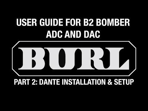 B2 Bomber Video Manual - Part 2: Dante Installation and Setup
