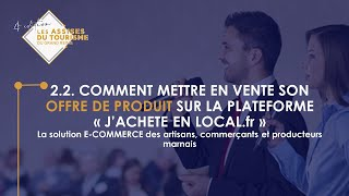 """2.2. Comment mettre en vente son offre de produit sur la plateforme """"j'achète en local.fr"""""""
