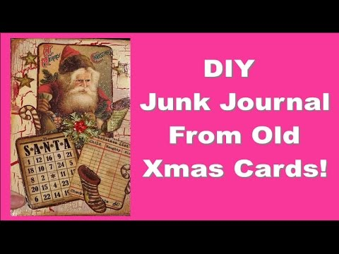 How To Turn Your Old Holiday Greeting Cards Into A Fun Junk Journal!